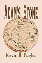 Adam's Stone by Kevin R. Paglia