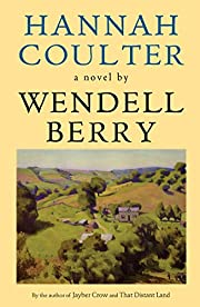 Hannah Coulter: A Novel – tekijä: Wendell…