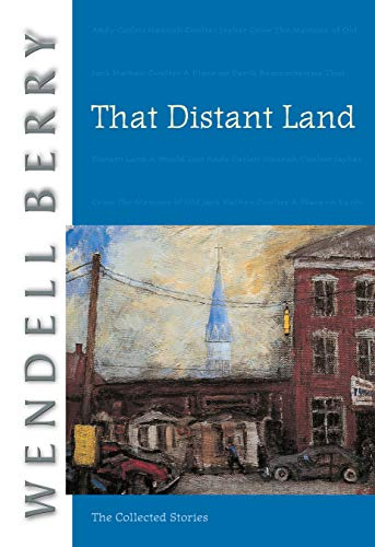That Distant Land: The Collected Stories (Port William), Berry, Wendell