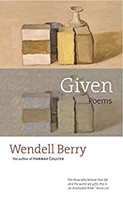 Given: Poems por Wendell Berry