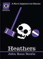 Heathers by John Ross Bowie
