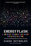 Energy flash : a journey through rave music and dance culture / Simon Reynolds