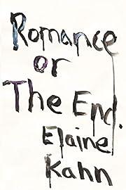 Romance or the End: Poems de Elaine Kahn
