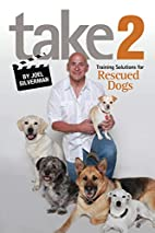 Take 2: Training Solutions for Rescued Dogs…