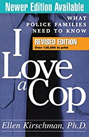 I Love a Cop, Revised Edition: What Police…