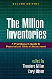 The Millon inventories : a practitioner's guide to personalized clinical assessment / edited by Theodore Millon, Caryl Bloom