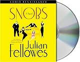 Snobs : a novel / by Julian Fellowes