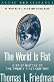 The world is flat : a brief history of the twenty-first century / Thomas L. Friedman
