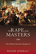 The Rape of the Masters: How Political…