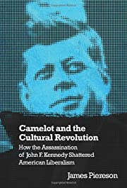 Camelot and the Cultural Revolution: How the…