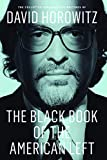The black book of the American left : the collected conservative writings of David Horowitz / David Horowitz