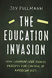 The Education Invasion: How Common Core…