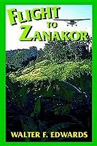 Flight to Zanakor by Walter F Edwards