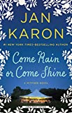 Come rain or come shine / Jan Karon
