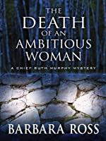 The Death of an Ambitious Woman by Barbara Ross