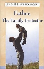 Father : the family protector de James B.…