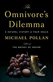 The Omnivore's Dilemma: A Natural History of…