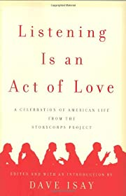 Listening Is an Act of Love: A Celebration…