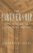 The Partnership: The Making of Goldman Sachs…