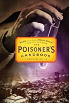 The Poisoner's Handbook: Murder and the…