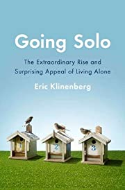 Going Solo: The Extraordinary Rise and…