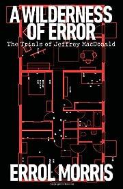 A Wilderness of Error: The Trials of Jeffrey…