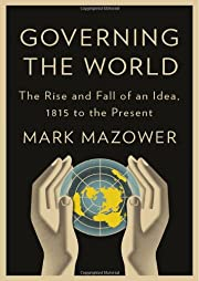 Governing the World: The History of an Idea…
