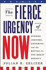 The Fierce Urgency of Now: Lyndon Johnson,…