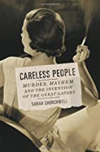 Careless People: Murder, Mayhem and the…