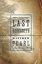 The Last Bookaneer: A Novel by Matthew Pearl