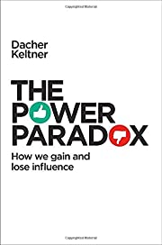 The Power Paradox: How We Gain and Lose…