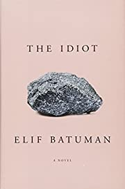 The Idiot af Elif Batuman
