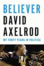 Believer: My Forty Years in Politics by…