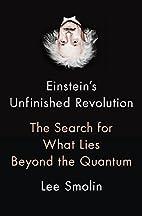 Einstein's Unfinished Revolution: The…