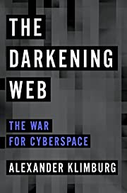 The Darkening Web: The War for Cyberspace av…