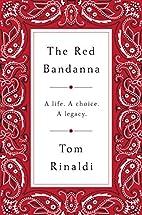 The Red Bandanna: A life, A Choice, A Legacy…