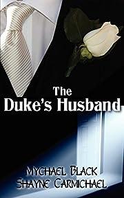 The Duke's Husband af Mychael Black
