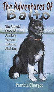 The Adventures of Balto: The Untold Story of…