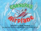 Grandpa's Airplane by Kirk Thomas