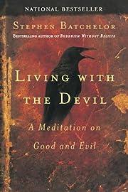 Living with the Devil af Stephen Batchelor