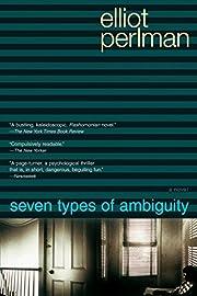 Seven Types of Ambiguity de Elliot Perlman