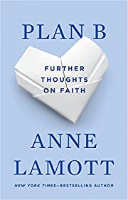 Plan B: Further Thoughts on Faith av Anne…
