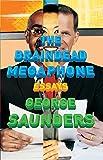 The braindead megaphone : essays / George Saunders