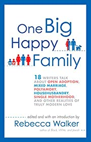 One Big Happy Family: 18 Writers Talk About…