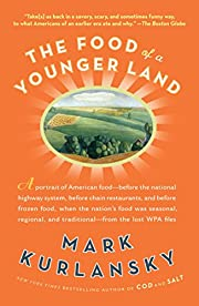 The food of a younger land : a portrait of…