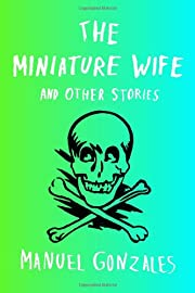 The Miniature Wife: and Other Stories –…
