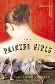 The Painted Girls: A Novel – tekijä:…