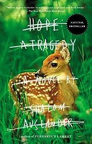 Hope: a Tragedy: A Novel de Shalom Auslander