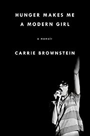 Hunger Makes Me a Modern Girl: A Memoir –…