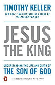 Jesus the King: Understanding the Life and…